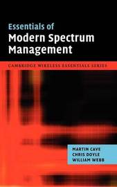 Essentials of Modern Spectrum Management by Martin Cave