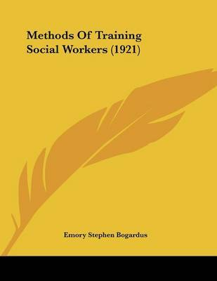 Methods of Training Social Workers (1921) by Emory Stephen Bogardus image