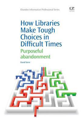 How Libraries Make Tough Choices in Difficult Times by David Stern image