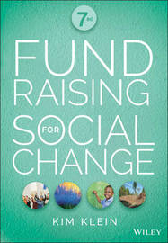 Fundraising for Social Change, Seventh Edition by Kim Klein