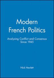 Modern French Politics by Nick Hewlett