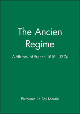"""The """" Ancien Regime by Emmanuel Le Roy Ladurie"""