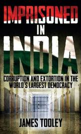 Imprisoned in India by James Tooley