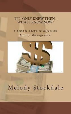 If I Only Knew Then... What I Know Now by Melody Stockdale