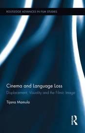 Cinema and Language Loss by Tijana Mamula