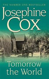 Tomorrow the World by Josephine Cox image