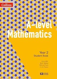 A Level Mathematics Year 2 Student Book by Chris Pearce