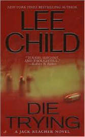 Die Trying (Jack Reacher #2) by Lee Child