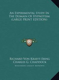 An Experimental Study in the Domain of Hypnotism by Richard Von Krafft-Ebing image