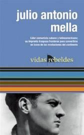 Julio Antonio Mella: Vidas Rebeldes by Julio Cesar Guanche image