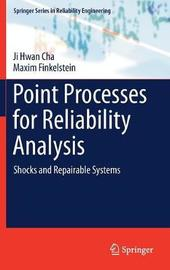 Point Processes for Reliability Analysis by Ji Hwan Cha