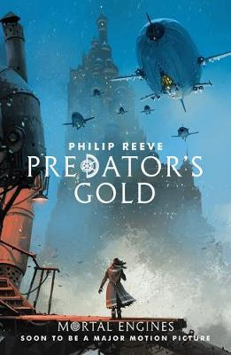 Predator's Gold by Philip Reeve