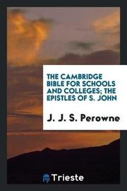 The Cambridge Bible for Schools and Colleges; The Epistles of S. John by J J S Perowne image