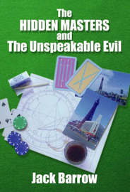 The Hidden Masters and the Unspeakable Evil by Jack Barrow image