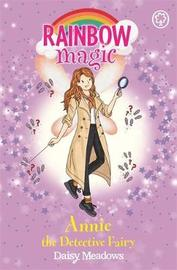 Rainbow Magic: Annie the Detective Fairy by Daisy Meadows