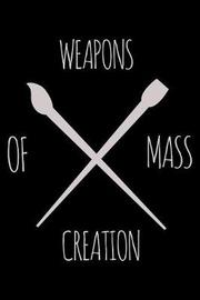 Weapons Of Mass Creation by Uab Kidkis image