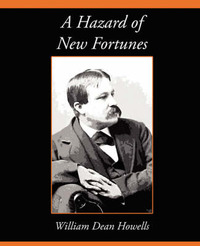 A Hazard of New Fortunes by Dean Howells William Dean Howells image