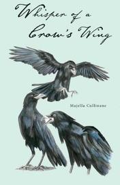 Whisper of a Crow's Wing by Majella Cullinane