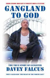 Gangland to God by Davey Falcus