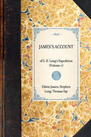 James's Account, Volume 1 by Thomas Say