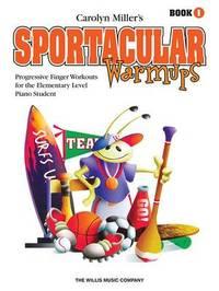Sportacular Warm-Ups by Carolyn Miller