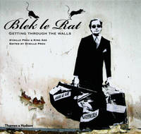 Blek le Rat: Getting through Walls by Sybille Prou