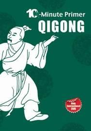 Qi Gong: The 10-Minute Primer by Qingjie Zhou image
