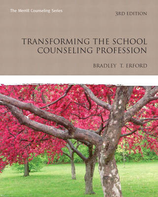 Transforming the School Counseling Profession by Bradley T Erford image