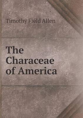The Characeae of America by Timothy Field Allen image
