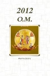 2012 O.M. by Martin Avery