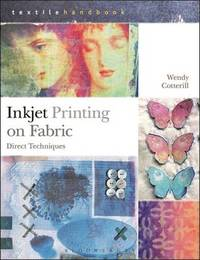 Inkjet Printing on Fabric by Wendy Cotterill