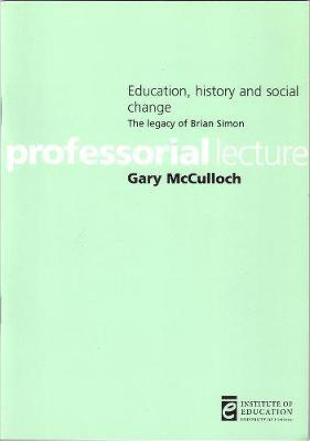 Education, history and social change by Gary McCulloch image