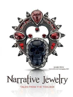 Narrative Jewelry: Tales From the Toolbox by Mark Fenn