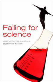 Falling For Science: Asking the Big Questions by Bernard Beckett image