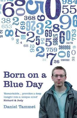 Born on a Blue Day: Inside the Extraordinary Mind of an Autistic Savant by Daniel Tammet image