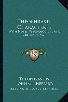 Theophrasti Characteres: With Notes, Psychological and Critical (1852) by . Theophrastus