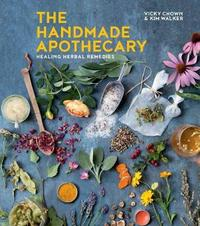 The Handmade Apothecary by Vicky Chown