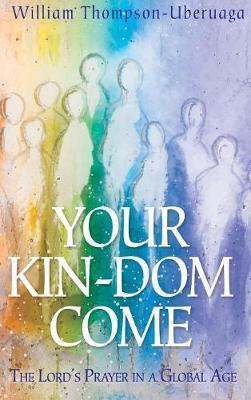 Your Kin-Dom Come by William Thompson-Uberuaga
