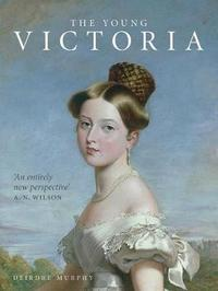 The Young Victoria by Deirdre Murphy