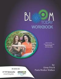 Bloom Today Workbook by Paula Mosher Wallace