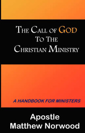 The Call of God to the Christian Ministry by Matthew Norwood image