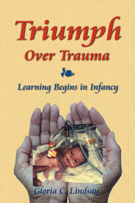 Triumph Over Trauma by Gloria C. Lindsay image