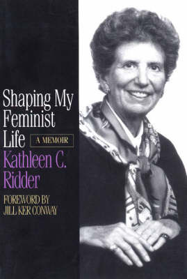 Shaping My Feminist Life by Kathleen C. Ridder image
