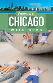Frommer's Chicago with Kids by Laura Tiebert image