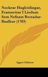 Nockrar Hugleidingar, Framsettar I Liodum Sem Nefnast Bwnadar-Baalkur (1783) by Eggert Olafsson