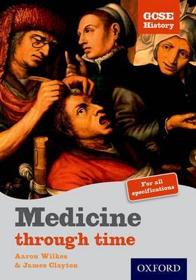GCSE History: Medicine Through Time Student Book by Aaron Wilkes image