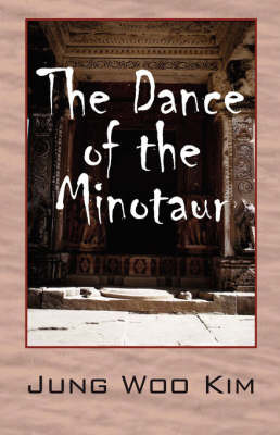 The Dance of the Minotaur by Jung, Woo Kim