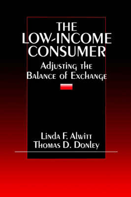 The Low-Income Consumer by Linda F. Alwitt