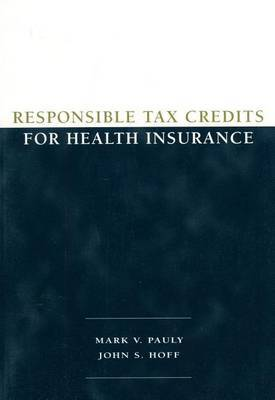 Responsible Tax Credits for Health Insurance by John S. Hoff