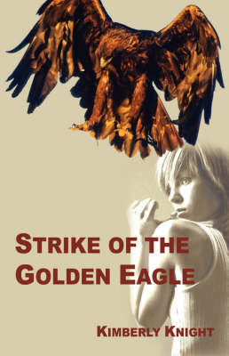 Strike of the Golden Eagle by Kimberly Knight image